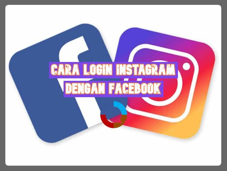 Cara Login Instagram dengan Facebook