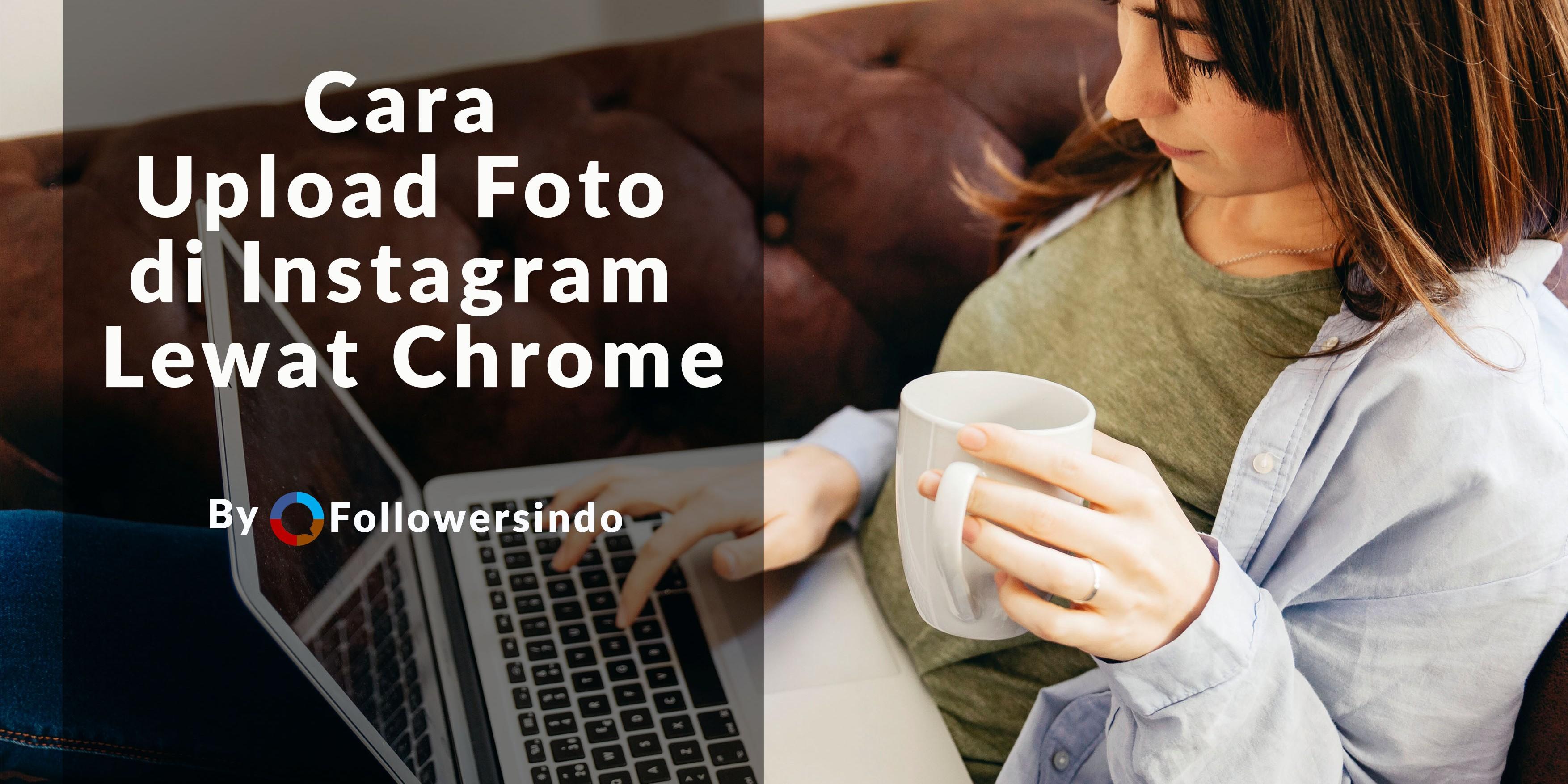 cara upload di chrome