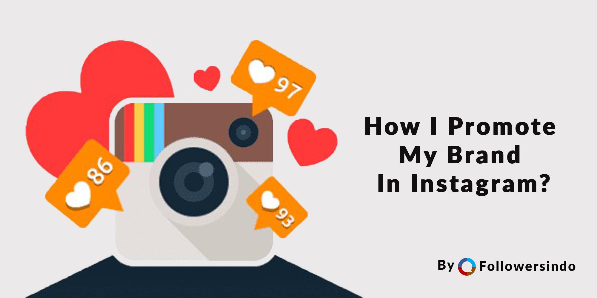 Bagaimana Cara Meningkatkan Brand dan Drive Sales di Instagram - Followersindo.com