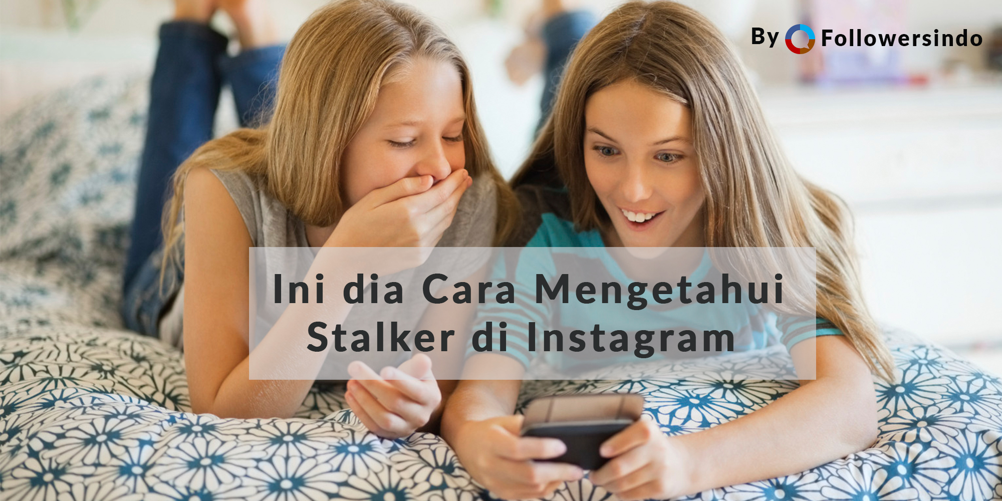 Cara Melihat Stalker di Instagram dengan Aplikasi Update 2018 - Followersindo.com
