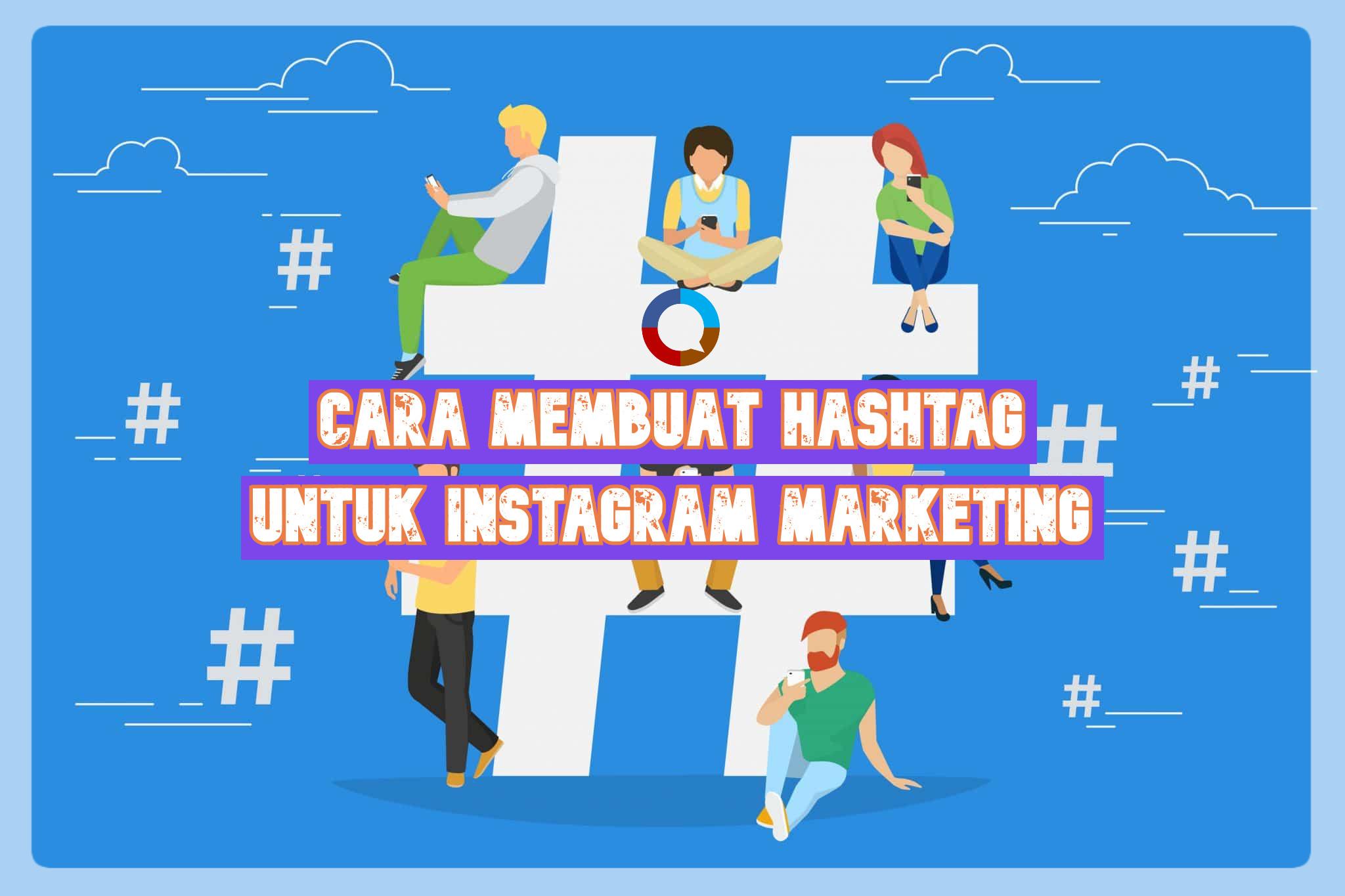 Trik membuat hashtag untuk marketing online Instagram