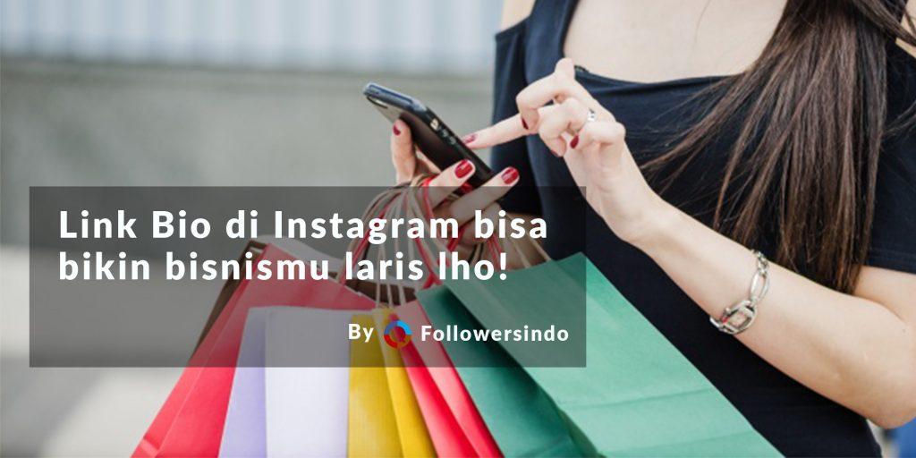 Cara Mudah Tambah Link Bio Instagram Tanpa Ngubah Bio URL - Followersindo.com
