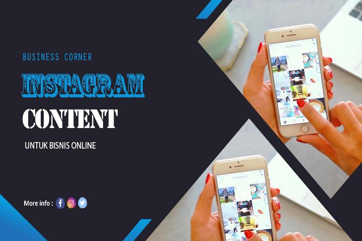 Cara Memilih dan Membuat Konten Instagram Bisnis