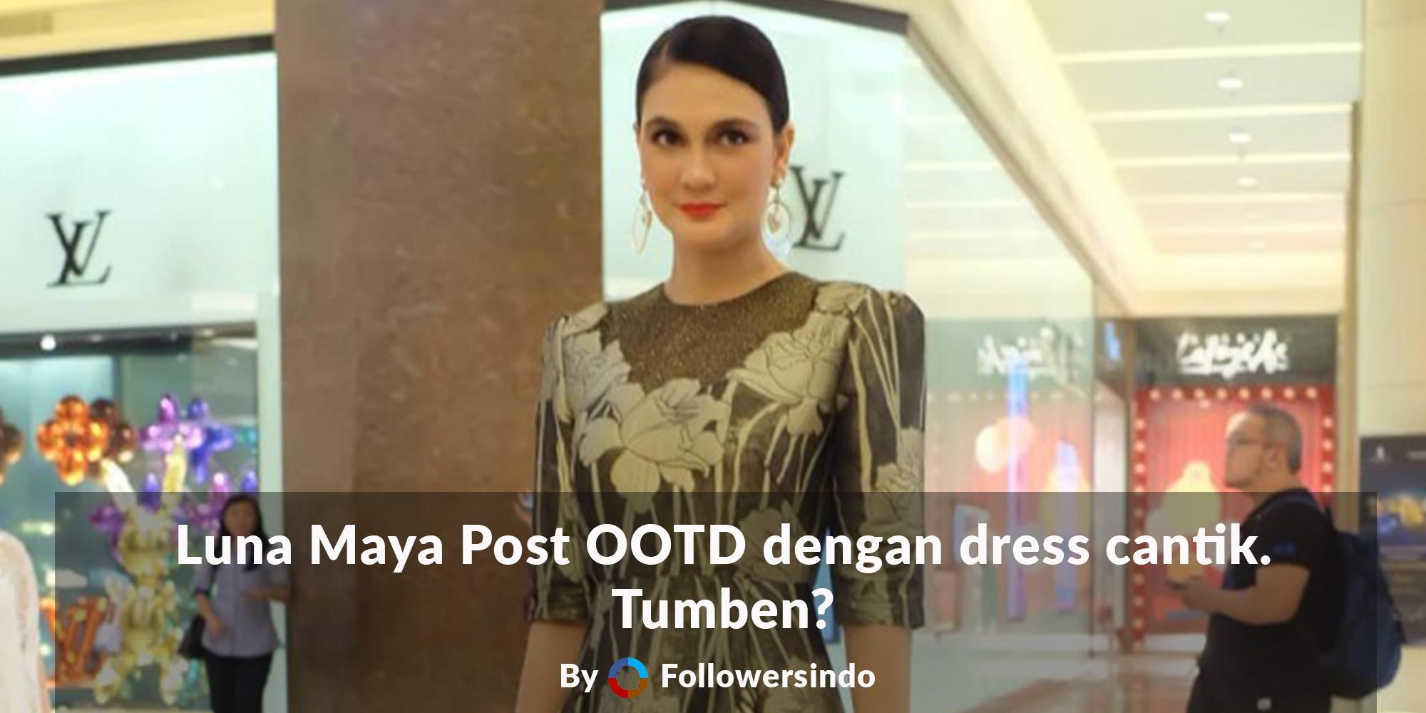 Posting Artis Indonesia! Luna Maya Post Gaya OOTD dengan Dress! - Followersindo.com
