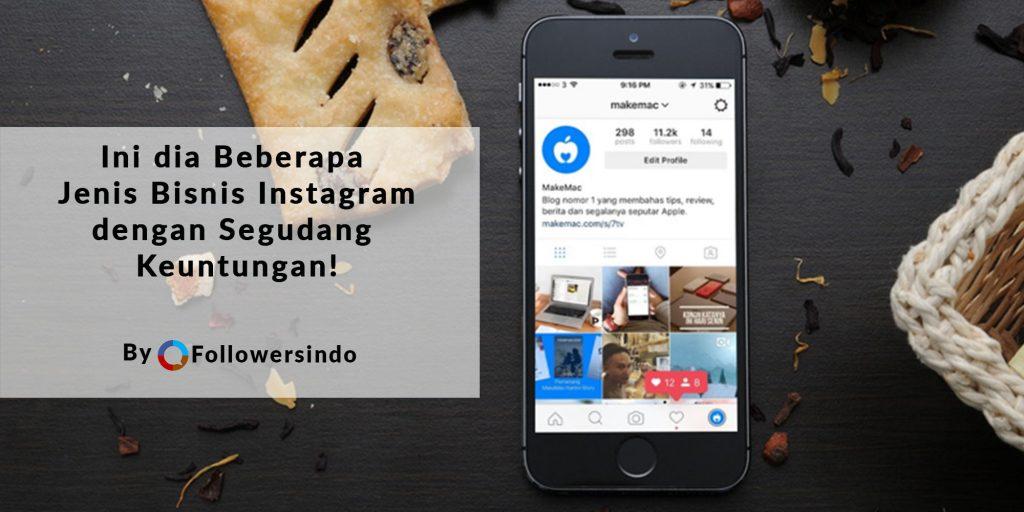 jenis bisnis instagram dengan segudang keuntungan - Followersindo.com