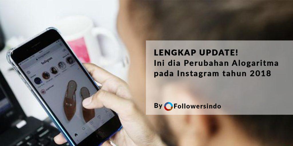 perubahan algoritma instagram - Followersindo.com