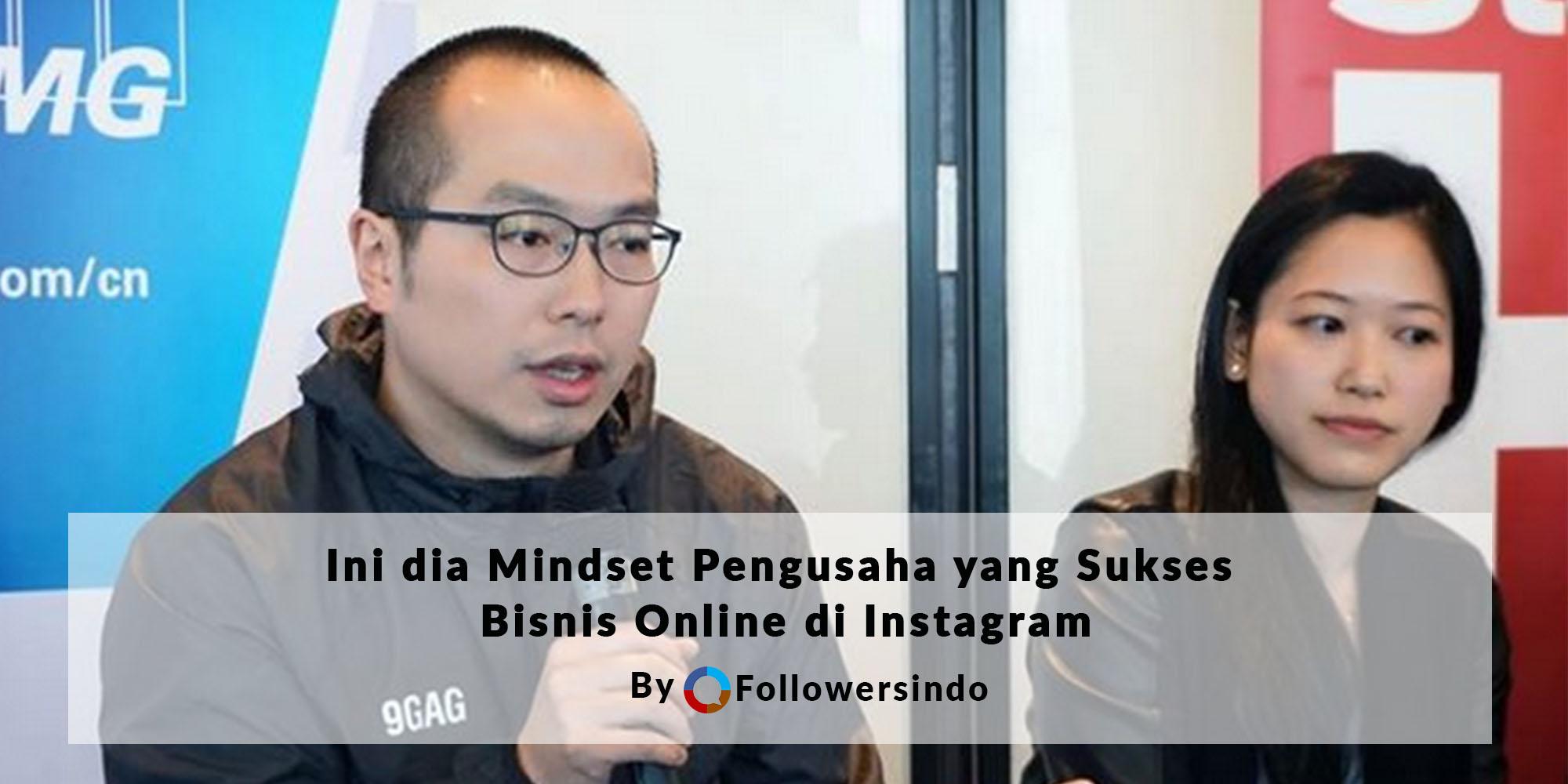 mindset pengusaha sukses bisnis online di instagram - Followersindo.com