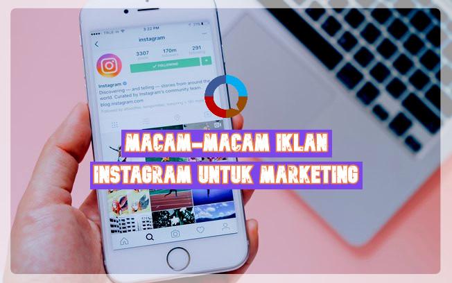 Macam-macam Iklan Instagram untuk Marketing