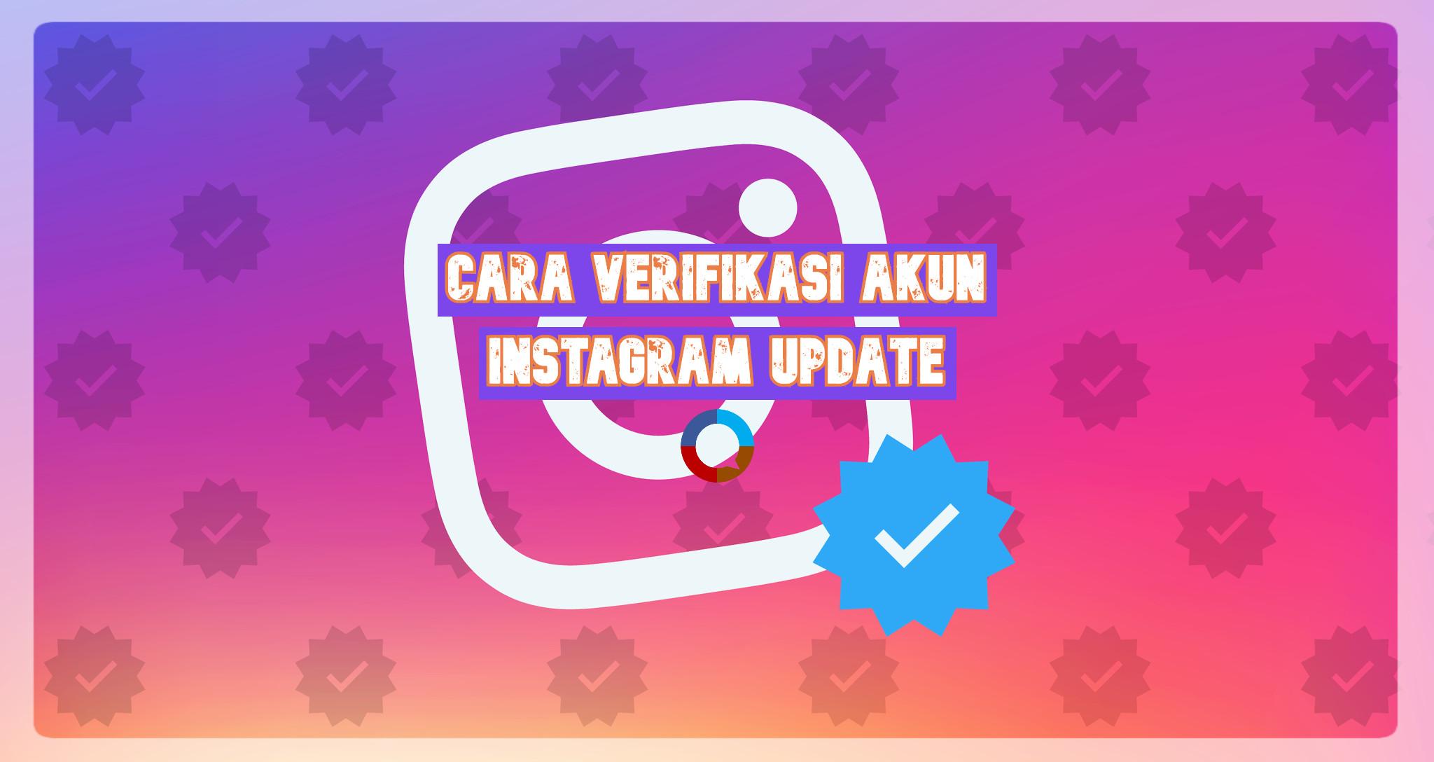 Cara Verifikasi Akun Instagram Update