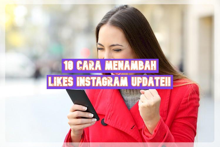 10 Cara Menambah Likes Instagram Update!!