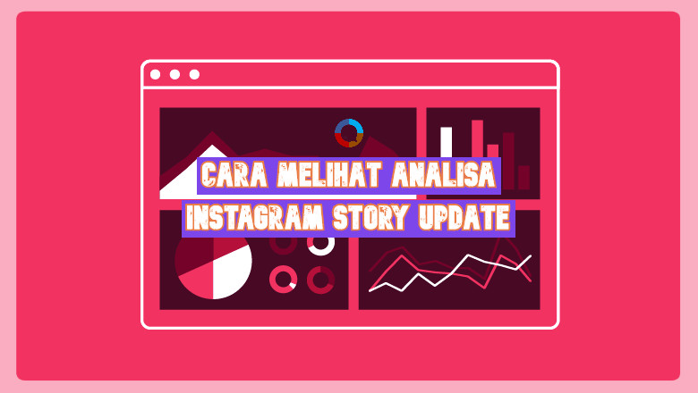 Cara Melihat Analisa Instagram Story Update