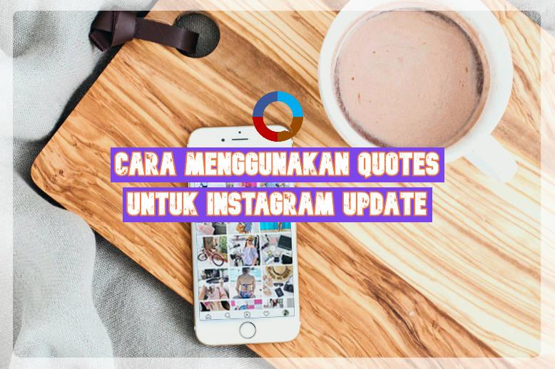 Cara Menggunakan Quotes untuk Instagram Update