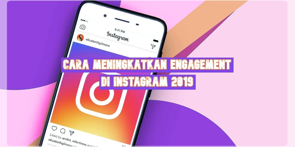 Cara Meningkatkan Engagement di Instagram 2019