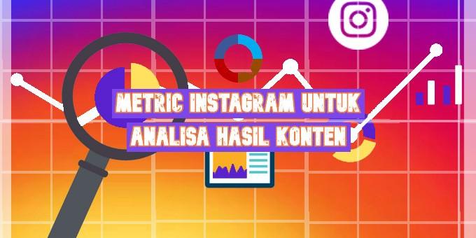 Metric Instagram untuk analisa hasil konten