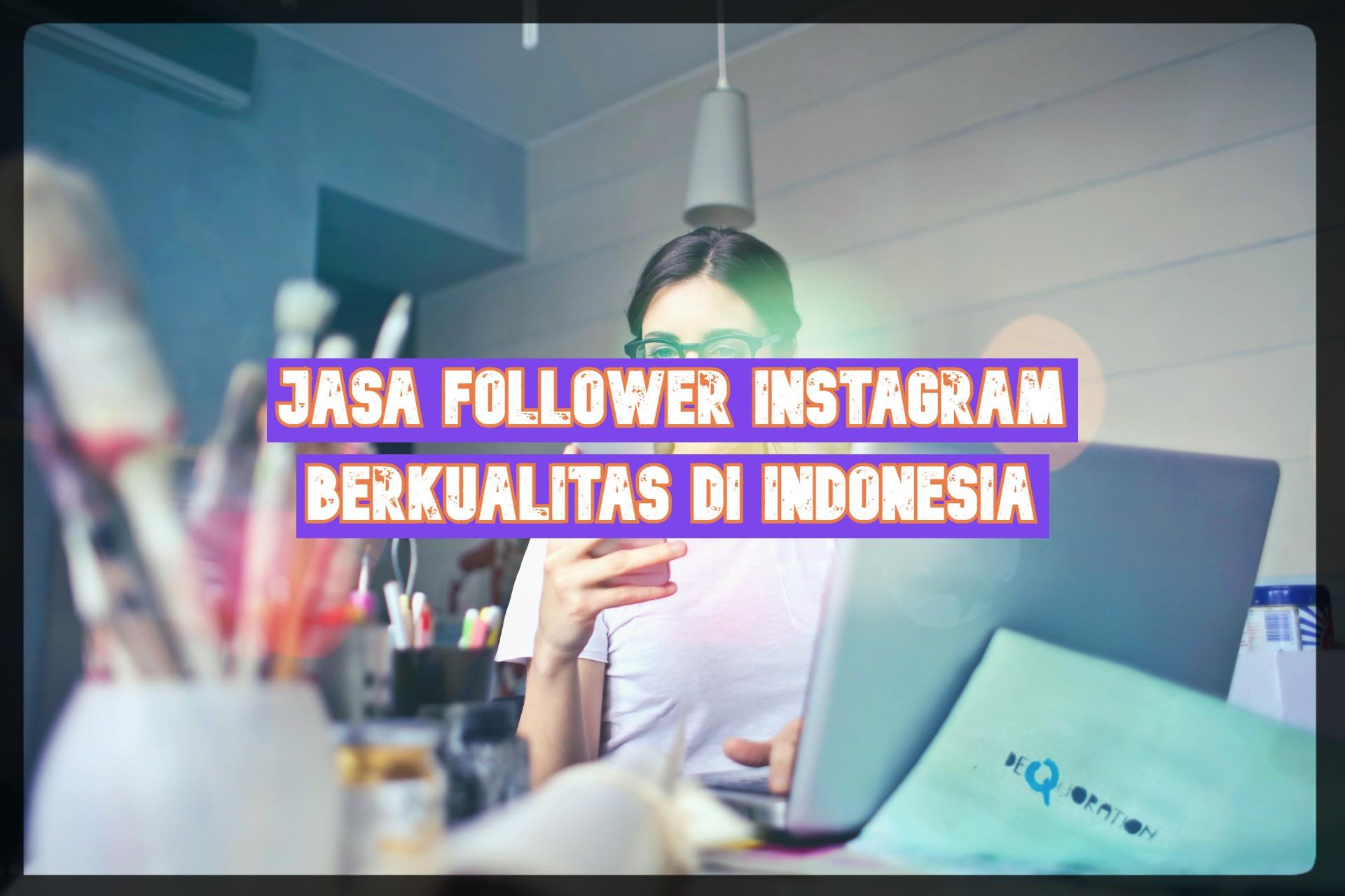 Jasa Follower Instagram Berkualitas di Indonesia
