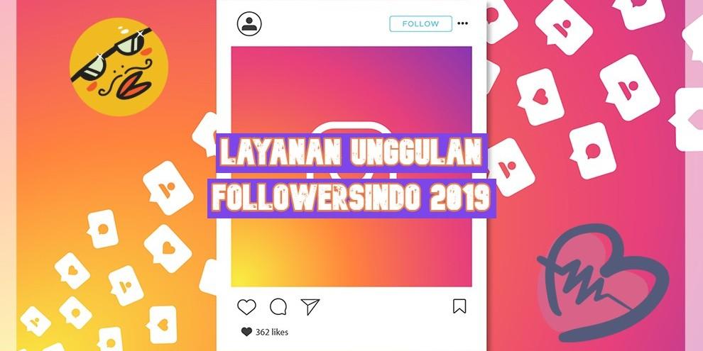 Layanan Unggulan Followersindo 2019