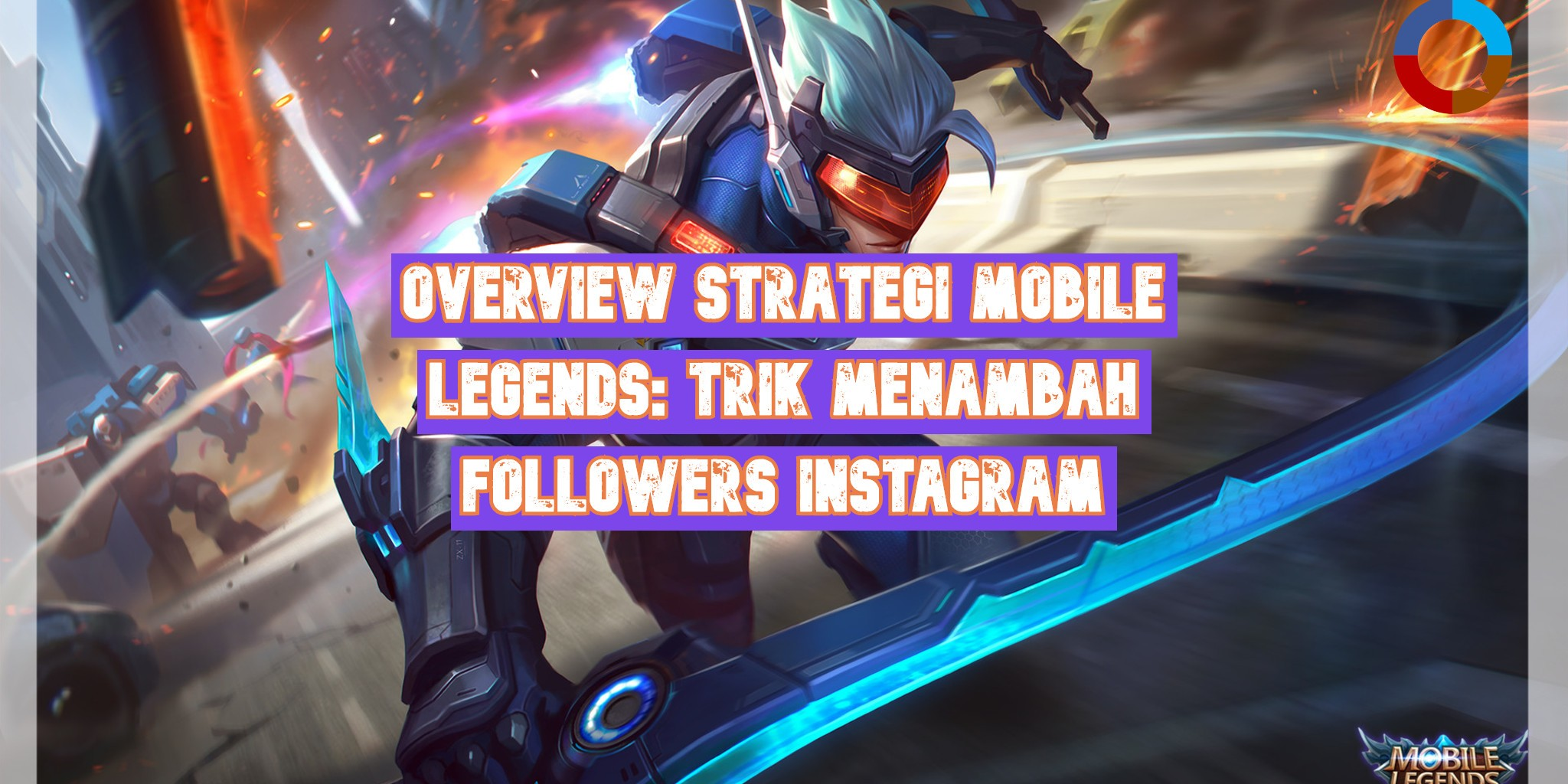 Overview Trik Menambah Followers Instagram dengan Strategi Mobile Legends