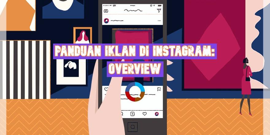 Panduan Iklan di Instagram Update: Overview