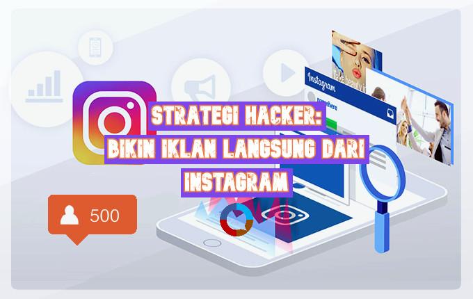 Strategi Hacker_ Bikin Iklan Langsung Dari Instagram