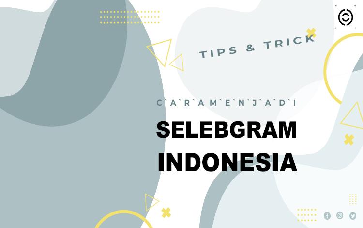 Cara Menjadi Selebgram Indonesia