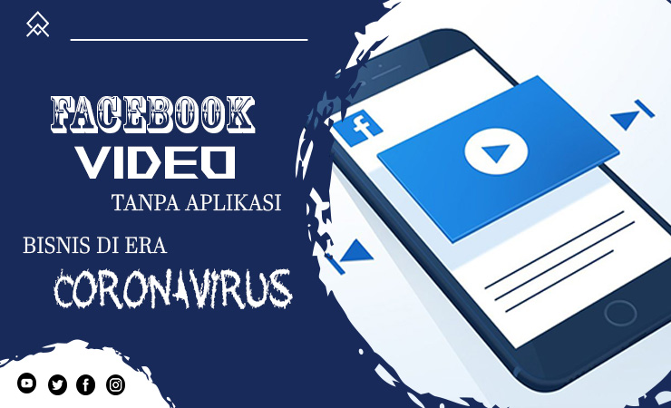 Cara Download Video Facebook Tanpa Aplikasi era CoronaVirus (COVID-19)