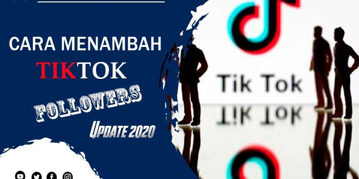 Cara Menambah Followers Tiktok Update 2020
